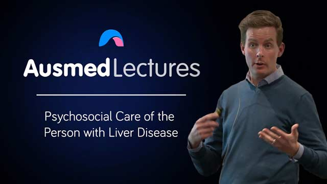 Cover image for lecture: Psychosocial Care of the Person with Liver Disease