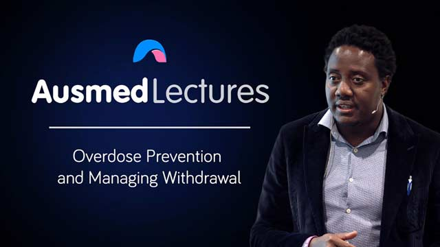 Cover image for lecture: Overdose Prevention and Managing Withdrawal