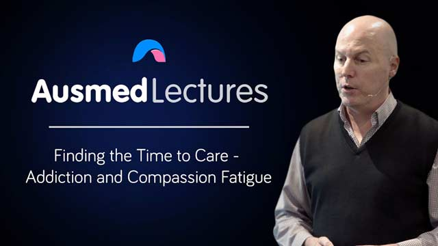 Cover image for lecture: Finding the Time to Care - Addiction and Compassion Fatigue