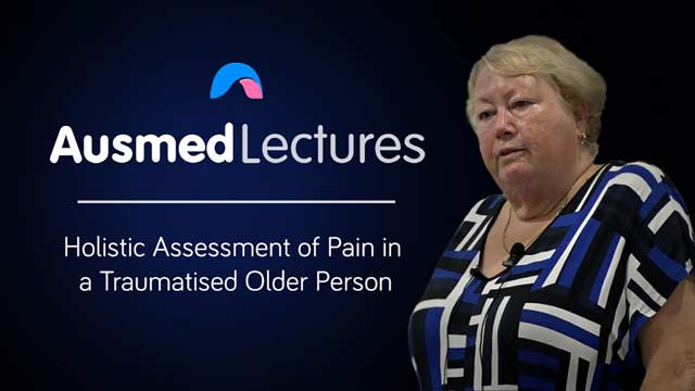 Cover image for lecture: Holistic Assessment of Pain in a Traumatised Older Person