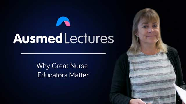 Cover image for lecture: Why Great Nurse Educators Matter