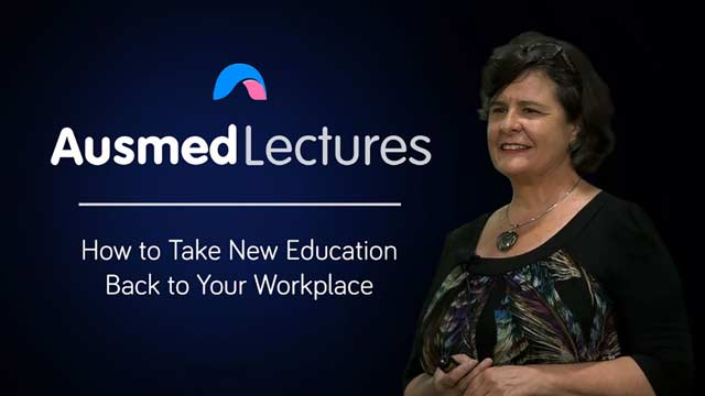 Cover image for lecture: How to Take New Education Back to Your Workplace