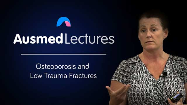 Cover image for lecture: Osteoporosis and Low Trauma Fractures