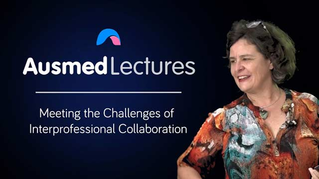 Cover image for lecture: Meeting the Challenges of Interprofessional Collaboration