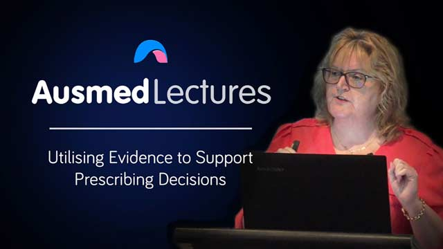 Cover image for lecture: Utilising Evidence to Support Prescribing Decisions