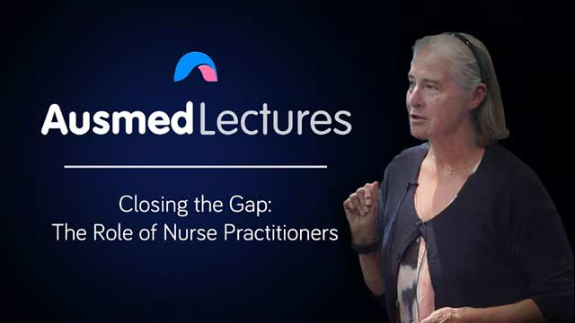 Cover image for lecture: Closing the Gap - The Role of Nurse Practitioners
