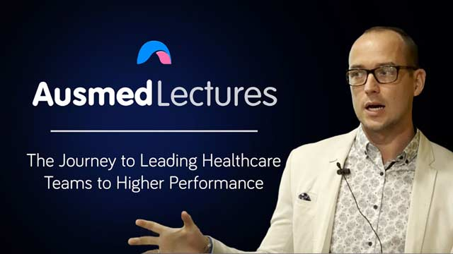 Cover image for lecture: The Journey to Leading Healthcare Teams to Higher Performance