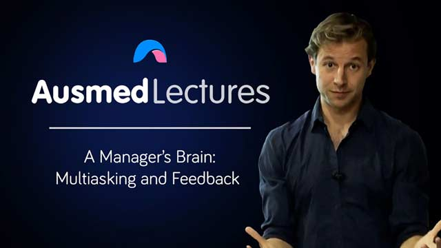 Cover image for lecture: A Manager's Brain: Multitasking and Feedback