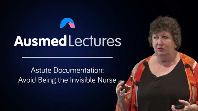 Cover image for lecture: Astute Documentation – Avoid Being the Invisible Nurse