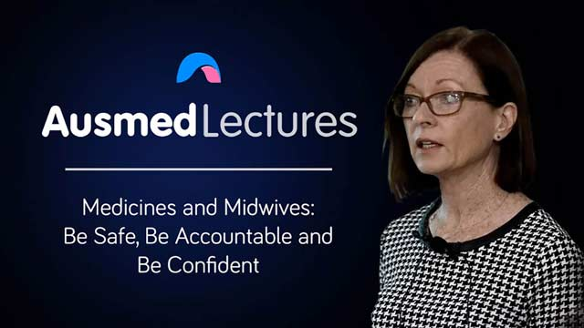 Cover image for lecture: Medicines and Midwives – Be Safe, Be Accountable, and Be Confident