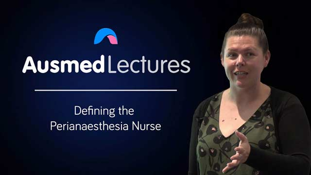 Cover image for lecture: Defining the Perianaesthesia Nurse