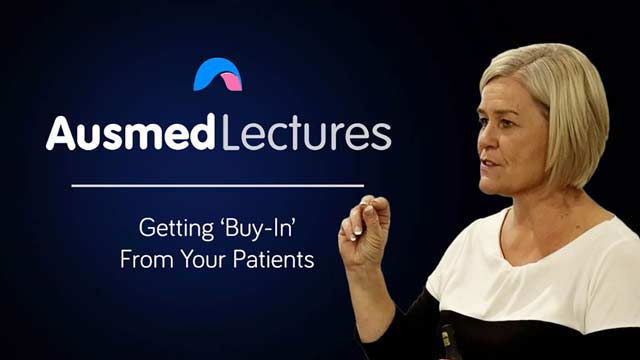 Cover image for lecture: Getting 'Buy-In' from Your Patients