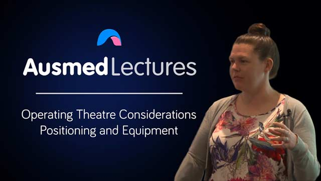 Cover image for lecture: Operating Theatre Considerations: Positioning and Equipment