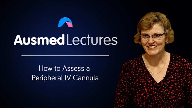 Cover image for lecture: How to Assess a Peripheral IV Cannula
