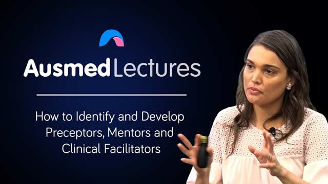 Cover image for lecture: How to Identify and Develop Preceptors, Mentors and Clinical Facilitators