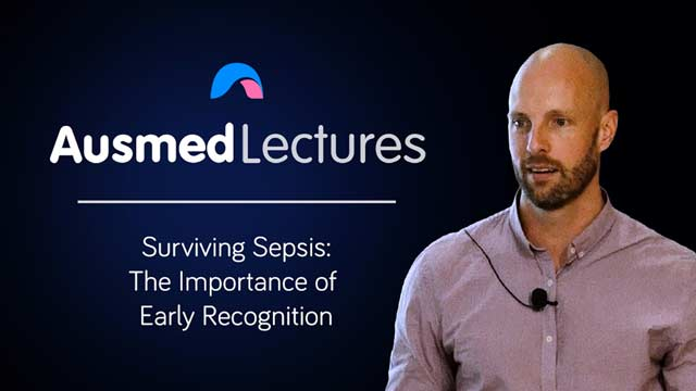 Cover image for lecture: Surviving Sepsis: the Importance of Early Recognition