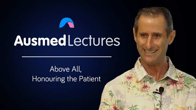 Cover image for lecture: Above All, Honouring the Patient