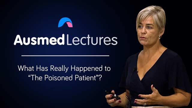 Cover image for lecture: What Has Really Happened to the 'Poisoned Patient'?