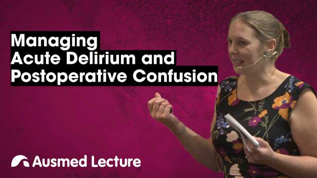 Cover image for lecture: Managing Acute Delirium and Postoperative Confusion