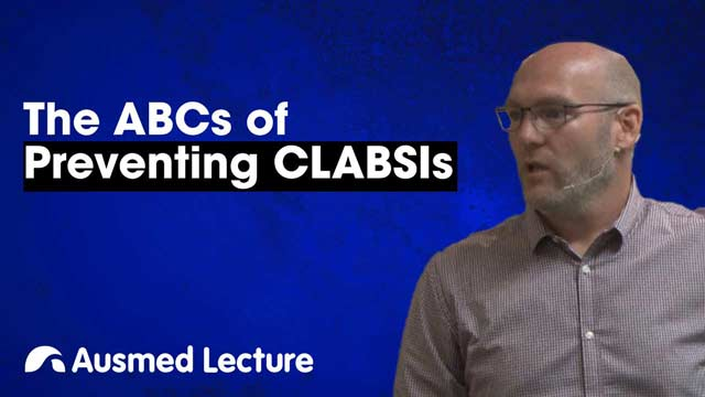 Cover image for lecture: The ABCs of Preventing CLABSIs