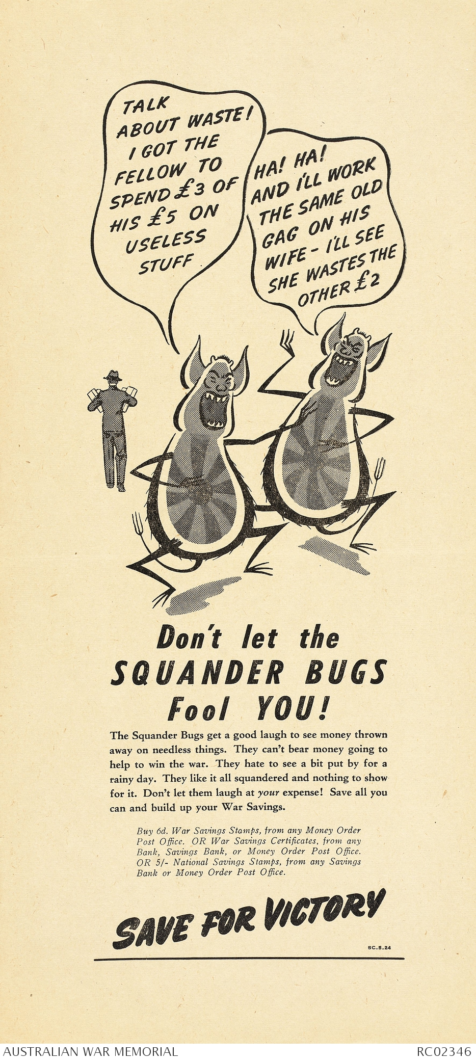 Don't let the Squander Bugs fool you!   The Australian War Memorial
