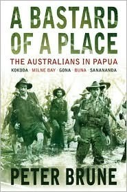 A Bastard of a Place - The Australians in Papua