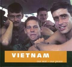 Vietnam  Our War - Our Peace