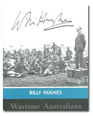 Wartime Australians: Billy Hughes