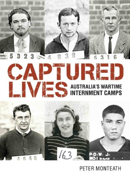 Captured lives: Australia's wartime internment camps