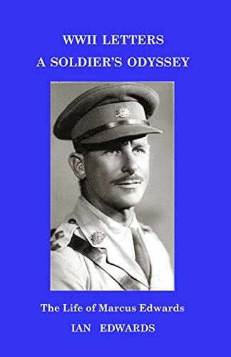 A soldier's odyssey: the life and letters of Marcus Edwards (1905-1995)