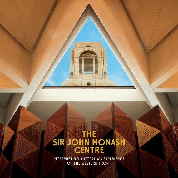 The Sir John Monash Centre: Interpreting Australia's experience of the Western Front