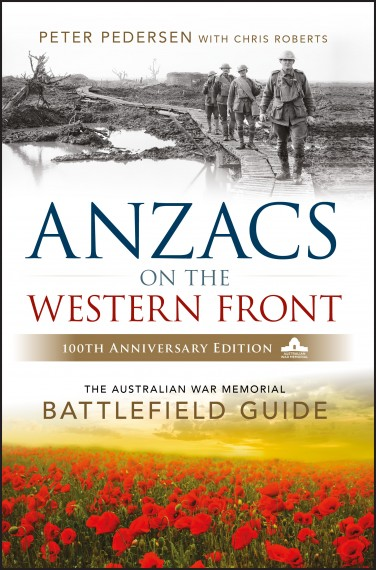 Anzacs on the Western Front - 100th anniversary edition