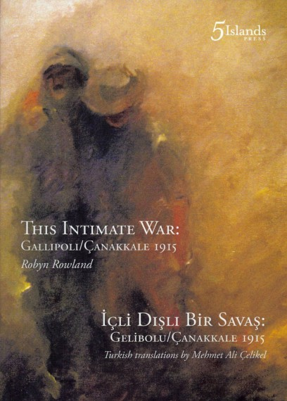 This intimate war: Gallipoli/Canakkale 1915