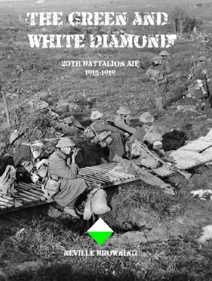 The Green and White Diamond: 20th Battalion AIF, 1915-1919