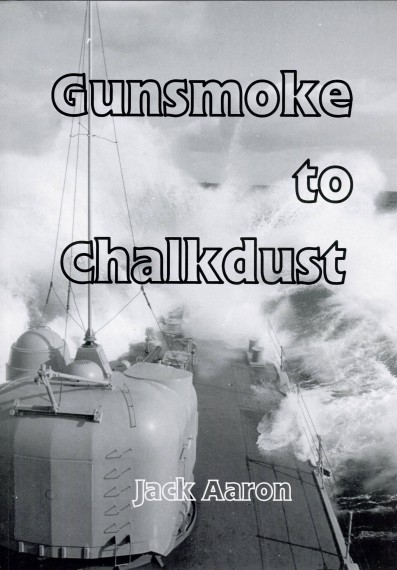 Gunsmoke to chalkdust: recollections of a naval career