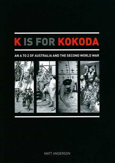 K is for Kokoda: An A to Z of Australia and the Second World War