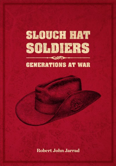 Slouch hat soldiers: Generations at war
