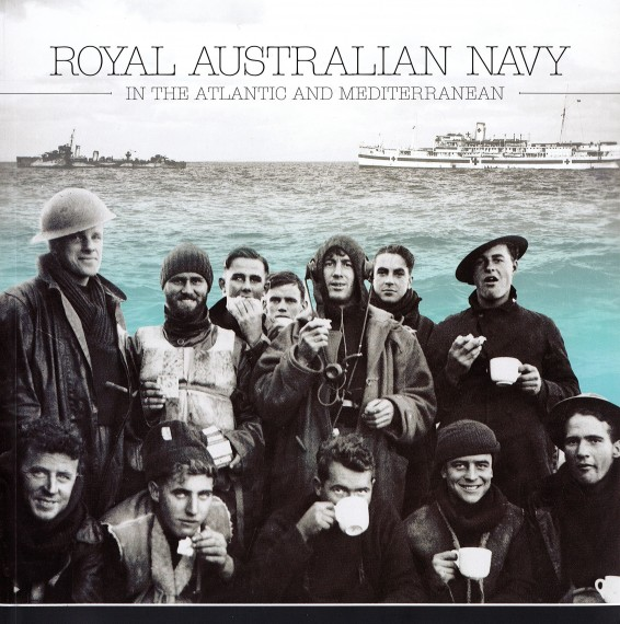 Australians in World War II: Royal Australian Navy in the Atlantic and Mediterranean