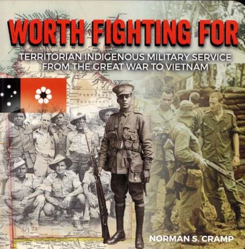 Worth fighting for: territorian Indigenous military service from the Great War to Vietnam