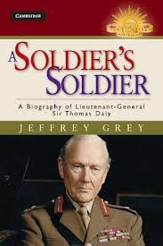 A Soldier's Soldier - A Biography of Lietenant-General Sir Thomas Daly