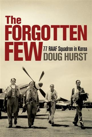 The Forgotten Few: 77 RAAF Squadron in Korea