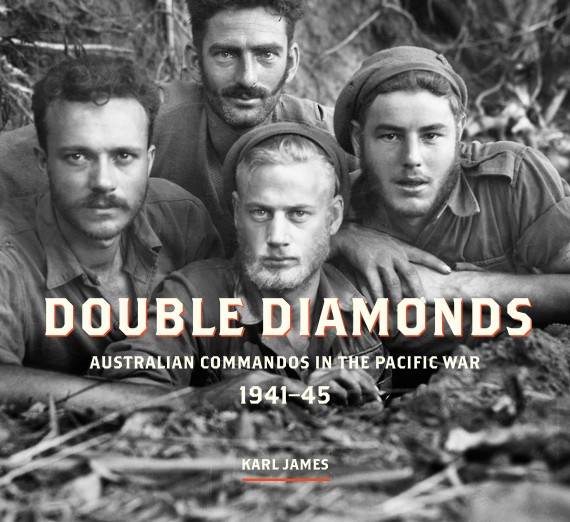 Double Diamonds: Australian Commandos in the Pacific War, 1941-45