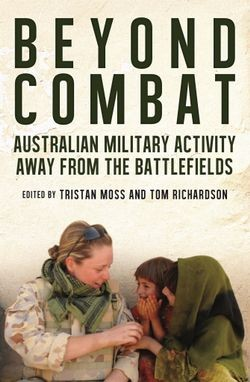 Beyond combat: Australian military life off the battlefield