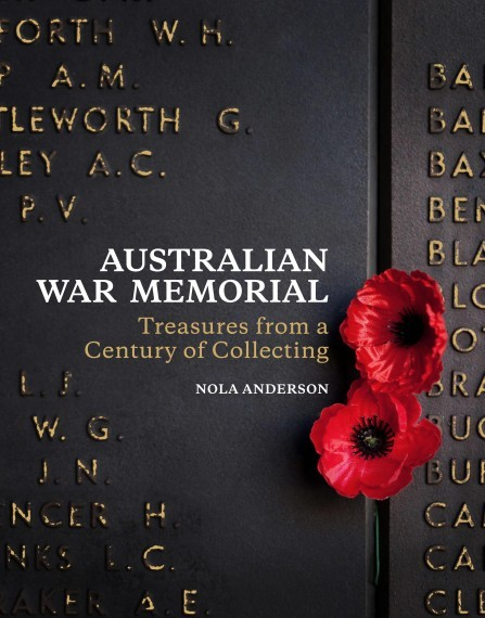 Australian War Memorial: treasures from a century of collecting