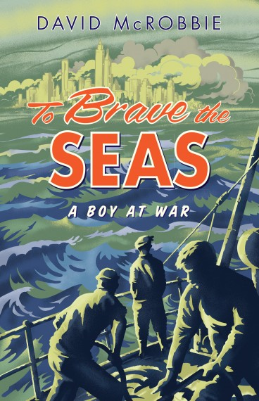 To brave the seas: a boy at war
