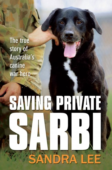 Saving Private Sarbi - the true story Australia's canine war hero