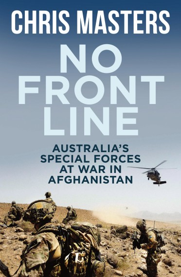 No Front Line: Australia's Special Forces at War in Afghanistan
