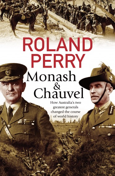 Monash & Chauvel: how Australia's two greatest generals change the course of world history