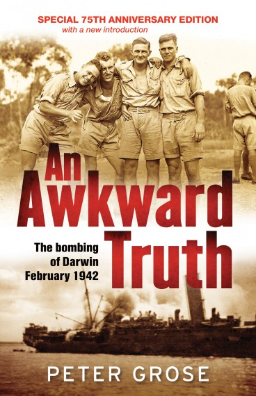 An awkward truth: the bombing of Darwin, February 1942