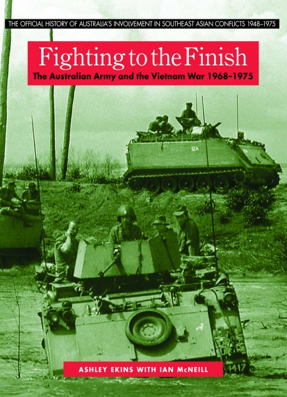 Fighting to the finish: the Australian Army and the Vietnam War, 1968-1975